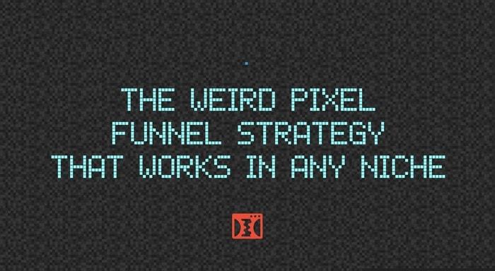 weird pixel funnel strategy