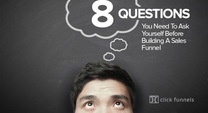 8 questions building sales funnel