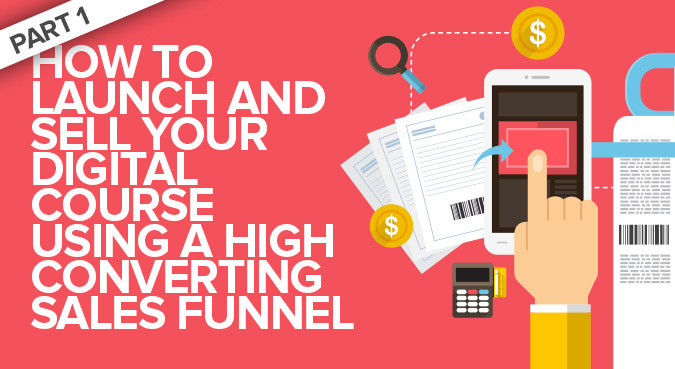 Create Digital Course Using High Converting Sales Funnel - Part 1