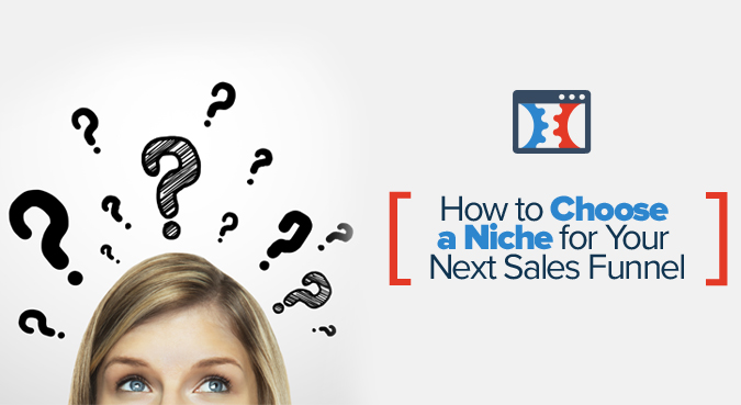 How To Choose A Niche For Your Next Sales Funnel