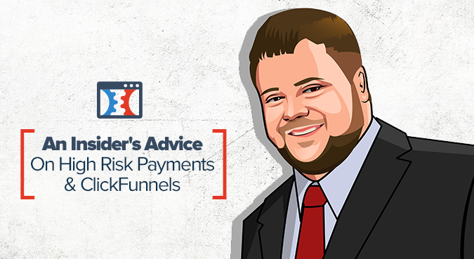 high risk payments and ClickFunnels