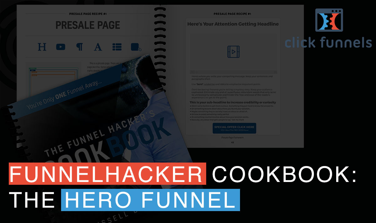 If you don't have your copy of the Funnel Hacker's Cookbook, get your hands on a copy of it and get to know your funnels. Honestly,