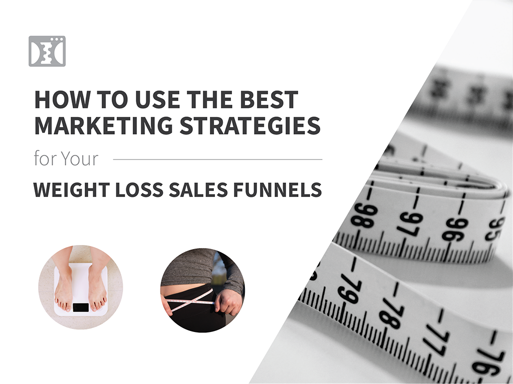 How to use the best marketing strategies in your weight loss sales funnel